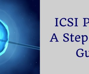 ICSI Treatment Process: A Step by Step Guide
