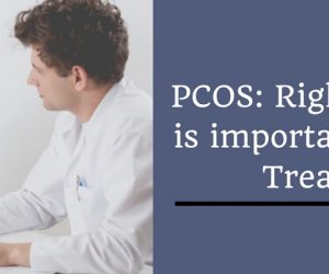 PCOS: Right Diagnosis is important for the Right Treatment