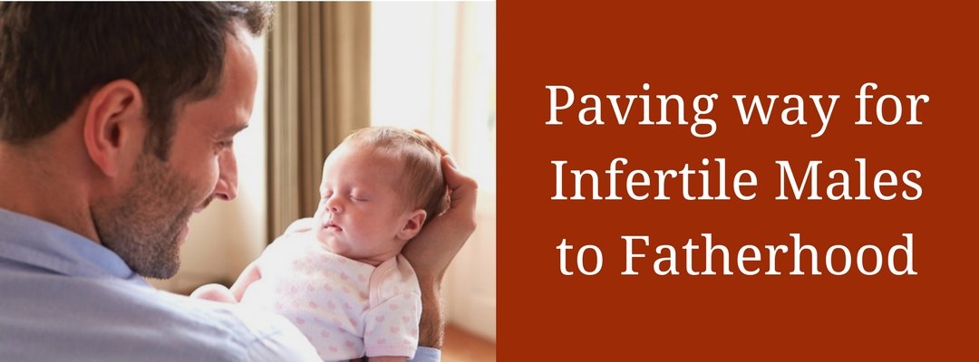 Paving way for Infertile Males to Fatherhood: International Fertility Centre